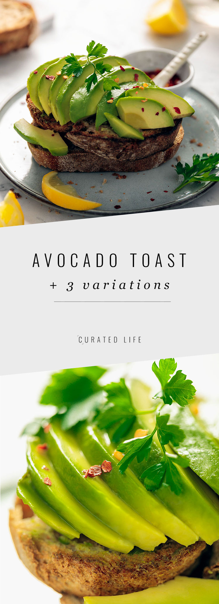 How to make Healthy Avocado Toast with 3 Variations!  Vegan, simple and a perfect recipe for breakfast!  #curatedlifestudio #avocado #toast #healthy #simple #easy #vegan #variation #toppings