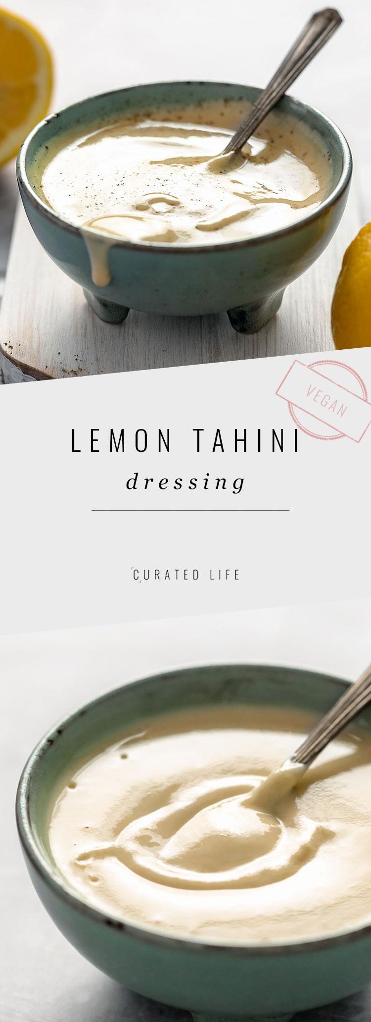 Not only is this Lemon Tahini Dressing recipe vegan and dairy-free, it's delicious making it perfect for falafels, roast veggies or your favourite burger!   #curatedlifestudio #tahini #dressing #lemon #vegan #healthy #easy